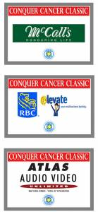 Tee Sign samples for Conquer Cancer Classic golf tournament 2017.